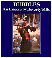 Bubbles - Encore Beverly Sills