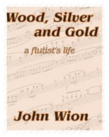 Wood, Silver and Gold: a flutist's life